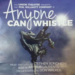 'Anyone Can Whistle' at the Union Theatre Feb 2017